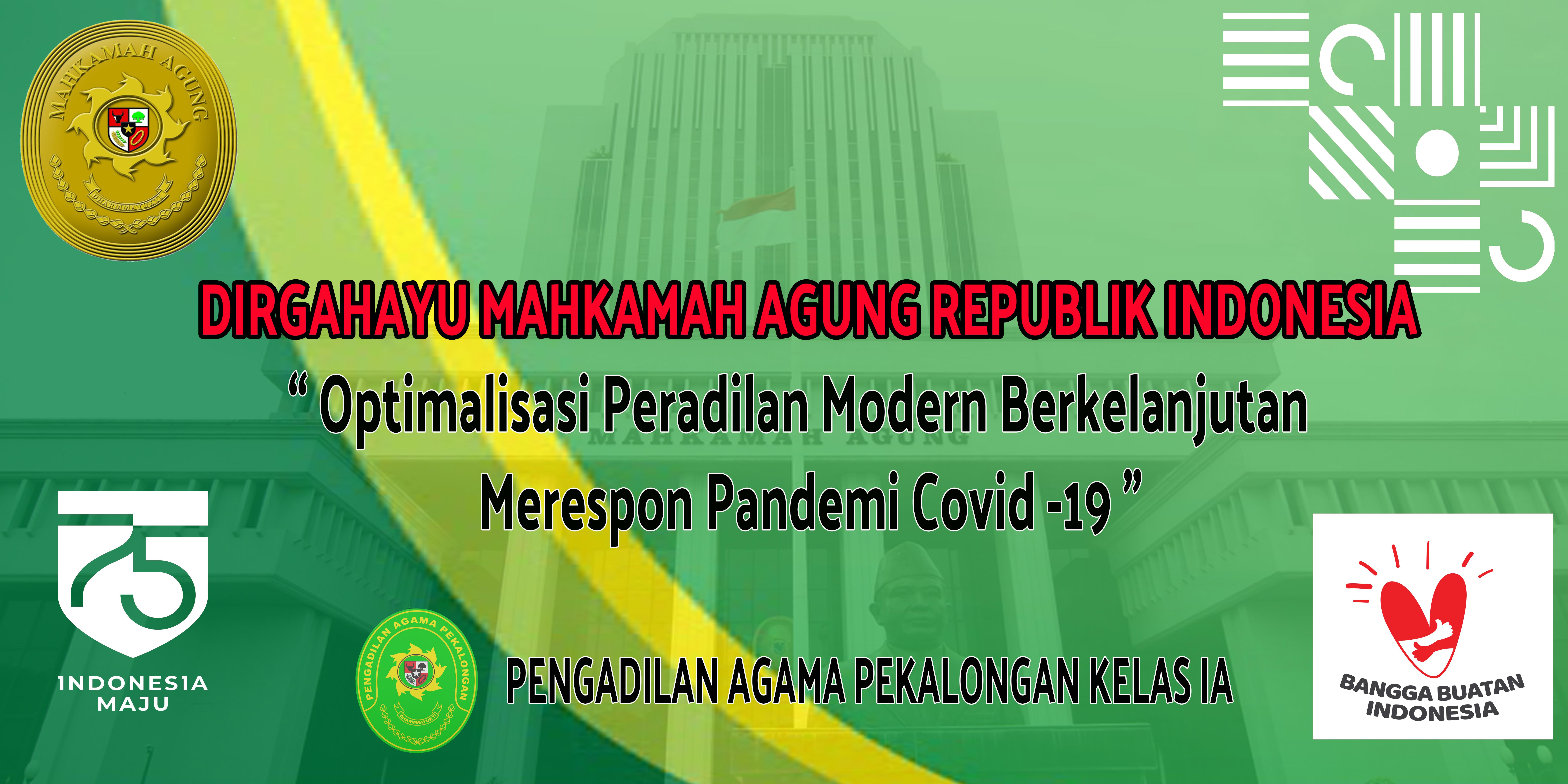 DIRGAHAYU MAHKAMAH AGUNG REPUBLIK INDONESIA KE 75